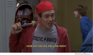 How Do You Do, Fellow Kids meme