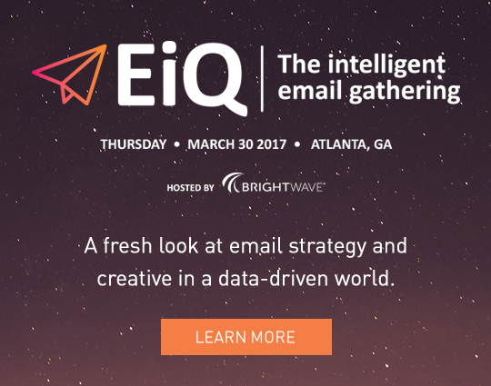 EiQ - The intelligent email gathering - Tuesday, March 30 2017, Atlanta, Ga - A fresh look at email strategy and creative in a data-driven world.